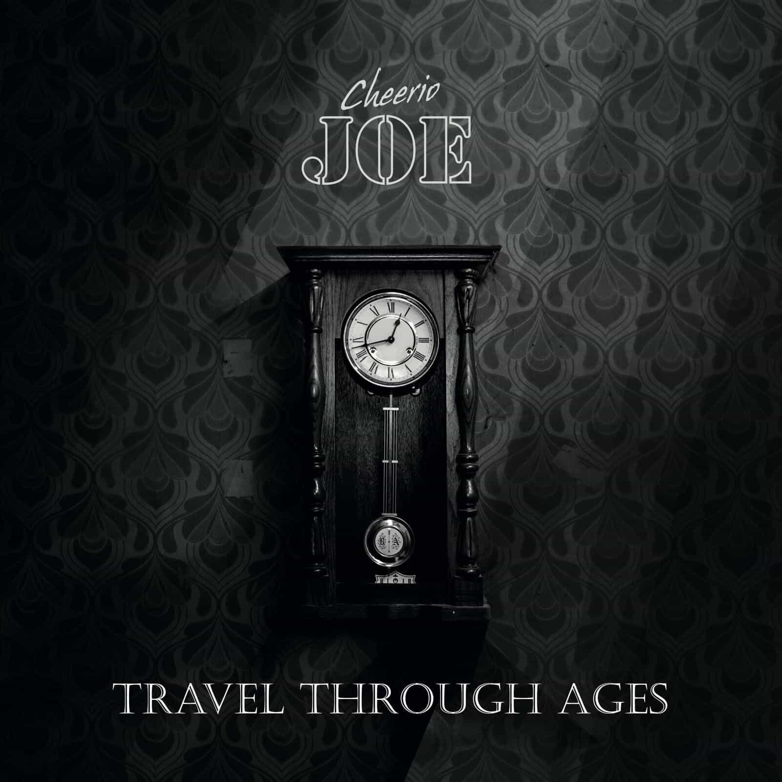 Cheerio Joe Travel through ages Album Cover